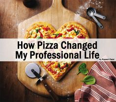 How Pizza Changed My Professional Life I Love Pizza, Pizza Recipes, Change Me, Success Quotes, Entrepreneurship, Garden Ideas, Inspirational, Ethnic Recipes, Blog