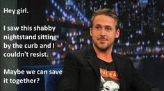 Ryan Gosling is the perfect boyfriend.
