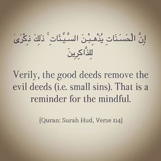"""Verily, the good deeds remove the evil deeds (i. That is a reminder (an advice) for the mindful. Allah Islam, Islam Quran, Quran Surah, Quran Verses, Quran Quotes, Religious Quotes, Islamic Quotes, Arabic Quotes, Noble Quran"