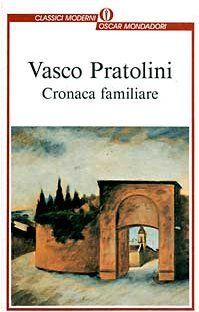 Vasco Pratolini - Cronaca Familiare