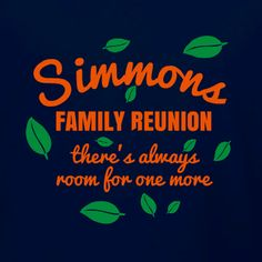 Always Room for One More big family reunion t-shirt concept. Add your own family name in our t-shirt design studio. Get your shirts shipped free in 10-days!