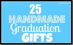 25 Handmade Graduation Gifts {Printables & Tutorials} at it yourself gifts Diy Graduation Gifts, Graduation Decorations, Graduation Ideas, Graduation Quotes, Graduation Cake, Creative Gifts, Cool Gifts, Diy Gifts, Unique Gifts
