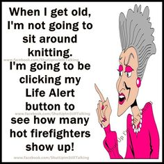 When I am old