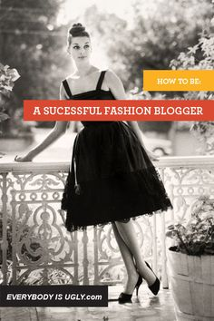 How to be a successful fashion blogger.