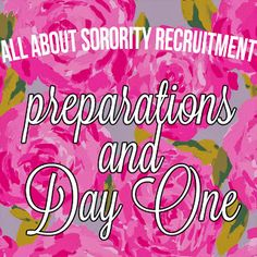 ALL ABOUT SORORITY RECRUITMENT: PREPARATIONS + DAY ONE