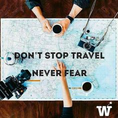 Don't stop travel.Never fear. Life is short, travel more.