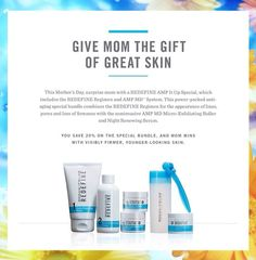 This Mother's Day give her the gift of great skin!