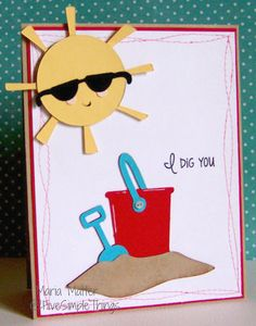 Five Simple Things: I dig you baby! using Cricut cart: Simply Charmed & Joy's Life stamps! Summer Crafts For Kids, Summer Ideas, Beach Cards, Cricut Cards, Fathers Day Crafts, Cricut Creations, Punch Art, Scrapbook Pages, Scrapbooking