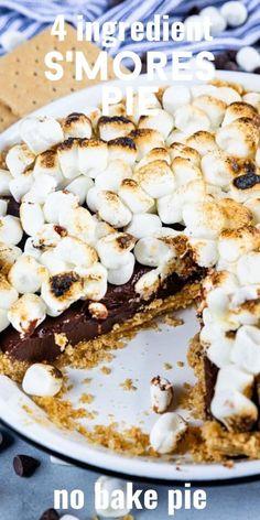 4 ingredient S'mores Pie Easy Pie Recipes, Tart Recipes, Cheesecake Recipes, Sweet Recipes, Baking Recipes, Easy Smores Pie Recipe, Kitchen Recipes, Easy Summer Desserts, Summer Dessert Recipes