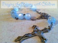 How to Pray the Rosary with Children - Real Life at Home