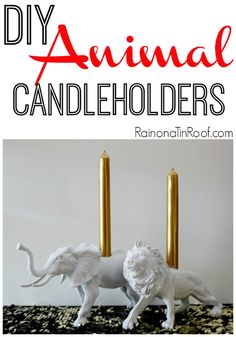 Turn plastic toys into chic DIY animal candleholders! Paint them any color you want for a fun twist on your home decor! via RainonaTinRoof.com