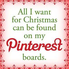 "And I'm giving you all plenty of notice so you can shop early.  The board entitled ""Want"" will be especially helpful."