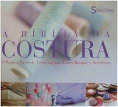 Iniciante na Costura: A Bíblia da Costura