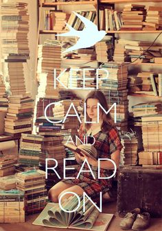 keep calm and read on / Created with Keep Calm and Carry On for iOS #keepcalm #reading