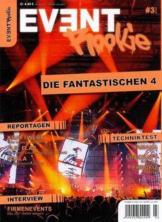 EVENT ROOKIE 3/2015 Schlagzeilen der Ausgabe: DIE FANTASTISCHEN 4  REPORTAGEN KRAFTWERK Toller Sound im Glasbau FLIC FLAC Besonderer Zirkus mit besonderer Technik SCALA Ein Mädchenchor auf Tour  TECHNIKTEST YAMAHA QL 1 LITECRAFT InLED AT10 EHRGEIZ LED Nova  INTERVIEW FIRMENEVENTS Das 'Wir'-Gefühl steigern