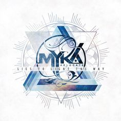 Myka, Relocate - Lies to Light the Way