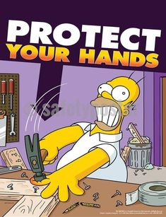 Protect Your Hands - Simpsons Safety Poster - Protect Your Hands – Simpsons Safety Poster Protect Your Hands – Simpsons Safety Poster Protect -