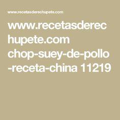 www.recetasderechupete.com chop-suey-de-pollo-receta-china 11219