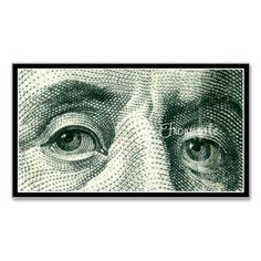 Ben Franklin's Eyes Double-Sided Standard Business Cards (Pack Of 100)  Thanks for stopping by! Here at     *Gx9Designs*      You'll find images that are odd, funny, bizarre and a bit quirky. I hope some of them bring a smile to your face. If there is something you would like added to a product you'd like to see in this shop, please contact meand 'Let's Talk' !        Click below for more Money Related designs:        http://www.zazzle.com/ben_franklins_eyes_business_card-24015398..