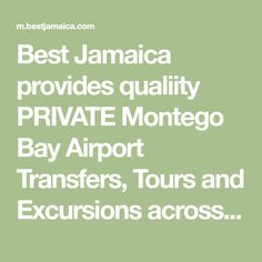 Best Jamaica provides qualiity PRIVATE Montego Bay Airport Transfers, Tours and Excursions across Jamaica. We are not only better but we are the BEST, best rates, best service and we know Jamaica BEST. Jamaica Airport, Montego Bay Airport, Jamaica Food, Jamaica Travel, Airport Transportation, Transportation Services, Jamaica Destinations, Airport Shuttle, Jamaican Recipes