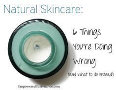 Natural skincare: 6 things you're doing wrong (and what to do instead). This is so interesting, especially the point about night creams!