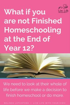 Homeschool parents and students need to decide if students are ready to move on at the end of year 12 or if they need another year.