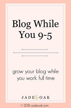 Blog While You 9-5 - A course for bloggers working to build and manage your growing blog while continuing your demanding day job. You don't need to quit your job to have a successful and profitable blog. Learn the techniques for success!