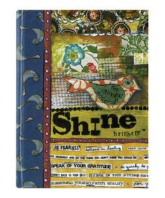 """Love that line """"no dimming necessary"""" :: Shine Journal with art by Kelly Rae Roberts."""