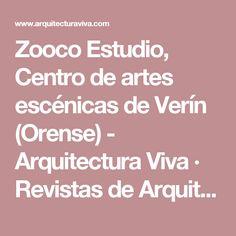 Zooco Estudio, Centro de artes escénicas de Verín (Orense) - Arquitectura Viva · Revistas de Arquitectura