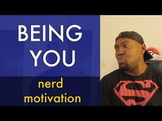 LEARNING TO ACCEPT & LOVE YOURSELF  | NERD MOTIVATION