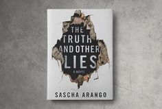 Sascha Arango's The Truth and Other Lies, a novel so darkly funny and compulsively readable, you'll have to pace yourself if you want it to last you more than a couple days.