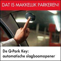 De slagboom bij Q-Park garages openen met een druk op de knop, automatisch afrekenen via je bankrekening