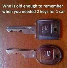 Who is old enough to remember you needed two keys for one car?