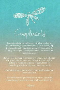 I lovingly allow myself to accept sincere compliments.