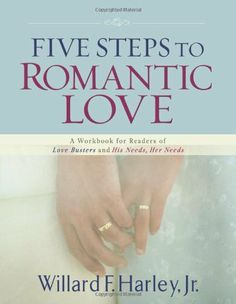 Five Steps to Romantic Love: A Workbook for Readers of Love Busters and His Needs, Her Needs by Willard F. Jr. Harley, http://www.amazon.com/dp/0800733584/ref=cm_sw_r_pi_dp_YpxIpb0Q6W75J