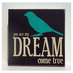 Typography Wood Sign- - You Are My Dream Come True Wall Decor ($34) ❤ liked on Polyvore