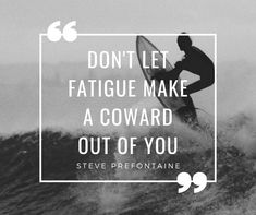 """""""Don't let fatigue make a coward out of you."""" - Steve Prefontaine #qotd #bebrave #sleep Powerful Motivational Quotes, Inspirational Quotes, Steve Prefontaine, Quotes To Live By, Life Quotes, New Year Greetings, Social Marketing, Digital Marketing, Affiliate Marketing"""