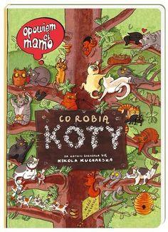 Opowiem ci, mamo, co robią koty - Książki dla dzieci do 6 lat