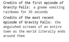 Gravity Falls goes from a cute and funny cartoon to destruction and the world ending in an episode. I like that. I like that very much ^•^