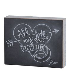Another great find on #zulily! 'All My Love' Chalk Block Sign by Primitives by Kathy #zulilyfinds