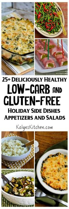 25+ Deliciously Healthy Low-Carb and Gluten-Free Holiday Side Dishes, Appetizers, and Salads; if you need holiday menus that are low-carb and gluten-free I promise all these recipes are amazing!  [KalynsKitchen.com]