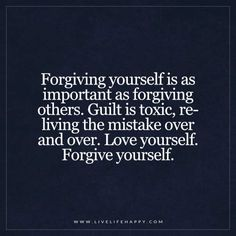 Forgiving Yourself Is as Important as Forgiving Others