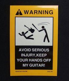 Warning-Hands-Off-Guitar                                                                                                                                                      More