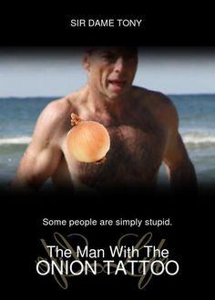 The Man With The Onion Tattoo   #OnionMovies  #oniongate #auspol (19) #OnionMovies - Twitter Search