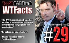  9/11 Truth Top 50   Did you miss the introduction to this year's campaign? Yes, Charlie Sheen is crazy, and no 9/11 comments weren't the only reason Sheen got blacklisted in Hollywood, but it's a start. What can happen when you are a notable celebrity and you question 9/11? …