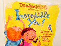 Incredible You! – 10 ways to let your greatness shine through by Dr. Wayne Dyer