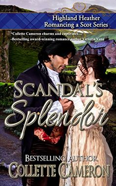 A Reader's Opinion: SCANDAL'S SPLENDOR by Collette Cameron Reader's Choice Review at Books and Benches!