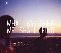 what we seek