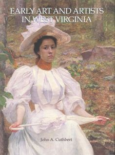 EARLY ART AND ARTISTS IN WEST VIRGINIA: AN INTRODUCTION AND BIOGRAPHICAL DIRECTORY by JOHN A. CUTHBERT http://www.amazon.com/dp/093705853X/ref=cm_sw_r_pi_dp_VS74ub1WNEZ0N