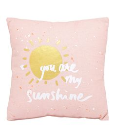 Look what I found on #zulily! Hello World 'You are My Sunshine' Throw Pillow by About Face Designs #zulilyfinds